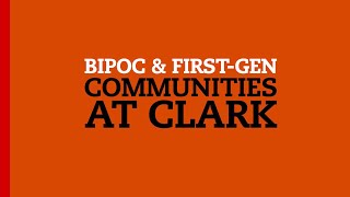 BIPOC and First-Gen Communities at Clark