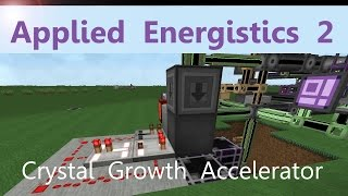 Applied Energistics 2 Tutorial: Crystal Growth Accelerator automated