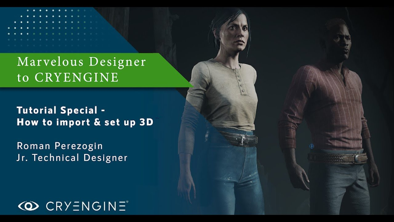 CRYENGINE Tutorial Special - How to import & set up 3D Apparel [Marvelous Designer]