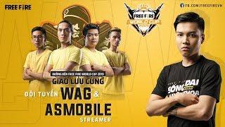 [Đường đến Free Fire World Cup 2019] Sự kết hợp gữa đội tuyển WAG và streamer AS Mobile, Gao Bạc TV