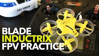 Blade Inductrix FPV Practice