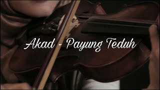 Akad ( Payung Teduh ) Female Cover - Guitar & Violin by DUAKATA