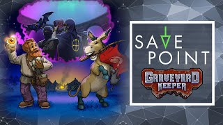 Graveyard Keeper - Save Point w/ Becca Scott (Gameplay and Funny Moments)
