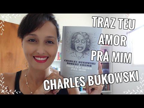 Traz teu amor pra mim (Charles Bukowski)