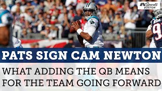 Breaking down the Patriots decision to sign Cam Newton to a 1-year deal | NBC Sports Boston