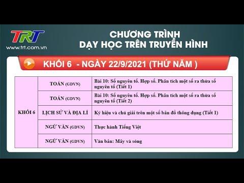 Lớp 6: Toán (2 tiết); Lịch sử và Địa lí; Ngữ Văn (2 tiết).  / Dạy học trên truyền hình HueTV ngày 23/9/2021