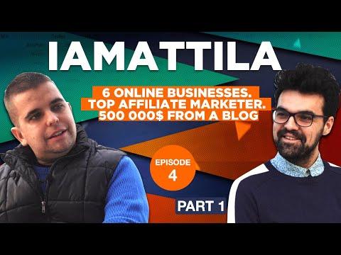 , title : 'iAmAttila. 6 online businesses. Top affiliate marketer. 500 000$ from a blog. Part 1'