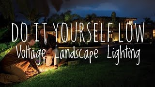Do It Yourself Low Voltage Landscape Lighting