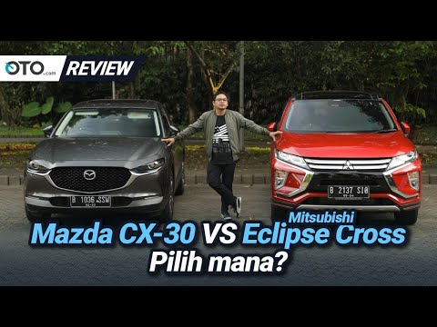 Mazda CX-30 vs Mitsubishi Eclipse Cross | Review | Pilih yang Mana? | OTO.com