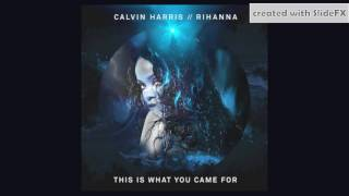 Rihanna × Calvin Harris - This Is What You Came For - Extended Version [Info In Description]