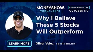 Why I Believe These 5 Stocks Will Outperform