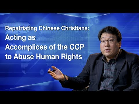 Repatriating Chinese Christians: Acting as Accomplices of the CCP to Abuse Human Rights
