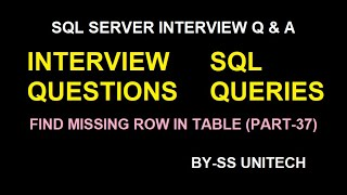 SQL Server | Write the query to find the missing rows in sql |  Sql Server Interview Part 37