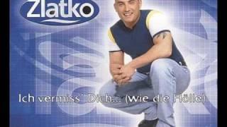 Zlatko - Ich vermiss´ dich ... (... wie die Hölle[Extended Club Mix])