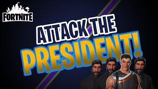 Attack the President! (Fortnite Battle Royale)