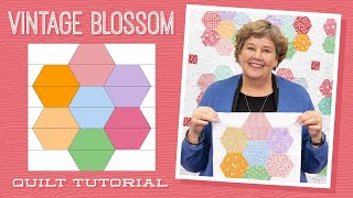 Make A Vintage Blossom Quilt With Jenny Doan Of Missouri Star (Video Tutorial)