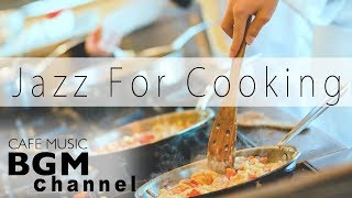 #JAZZ MUSIC# Relaxing Cafe Music - Music For Cooking - Background Jazz Music
