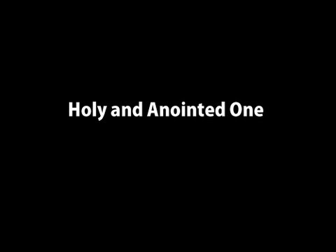 Holy and Anointed One Instrumental Worship with Lyrics