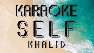 KHALID   SELF (KARAOKE)