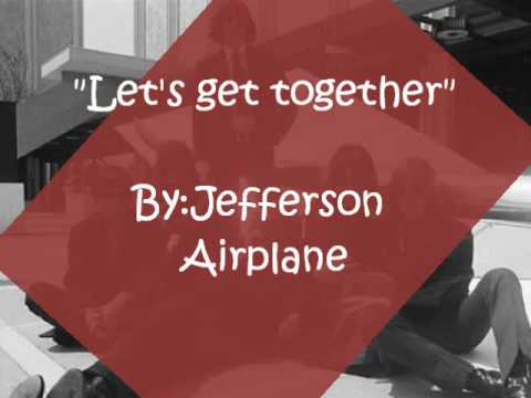 "Jefferson Airplane- ""Let's get together"""