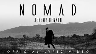 "Jeremy Renner - ""Nomad"" Official Lyric Video"