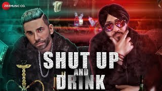 Shut Up And Drink  Jay Vermani Oye Hoye