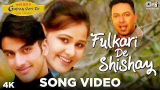 Fulkari De Shishay Song Video - Gajray Gori De | Manmohan Waris | Dil Apna Punjabi Hits