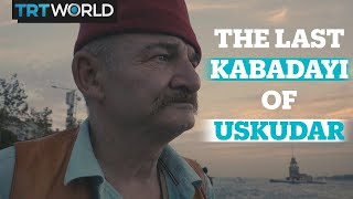 The last Kabadayi of Uskudar