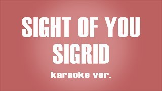 Sigrid - Sight of you karaoke ver.