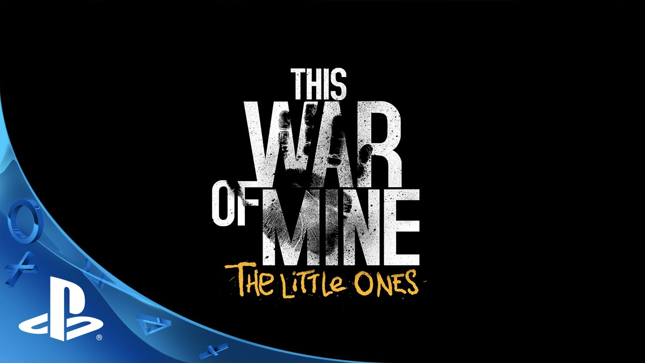 New Trailer for This War of Mine: The Little Ones Highlights PS4 Gameplay