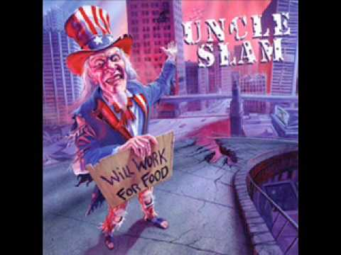 Uncle Slam - Will Work For Food online metal music video by UNCLE SLAM