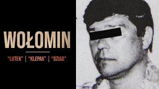 """Sylwetki polskich gangsterów #03: Bossowie """"Wołomina"""""""