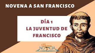 La Juventud de Francisco (Novena a San Francisco: Día 1)