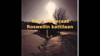 YUP - Yövieraat - Roswellin kattilaan (HD)