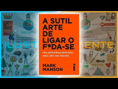 A SUTIL ARTE DE LIGAR O F*DA-SE | Mark Manson | Resumo Completo Audiobook