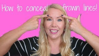 How To Conceal Frown Lines, Glabella Lines, 11s! | BEAUTY OVER 40