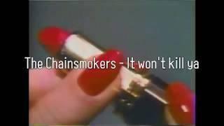 가사 해석The Chainsmokers   It Won't Kill Ya