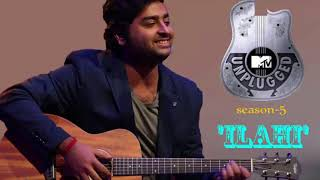 'Ilahi'Unplugged   Arijit Singh   Mtv Unplugged Season 3 1