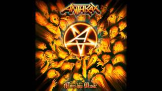 Anthrax: Worship Music - Fight Em Til You Cant