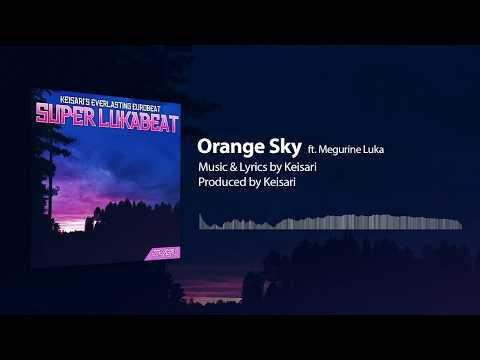 【VOCALOID Original】Orange Sky【Megurine Luka】
