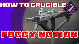 Destiny 2 How To Crucible: Foggy Notion