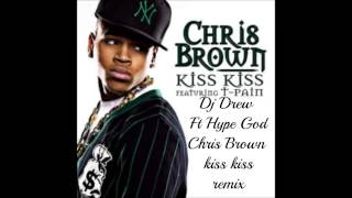 Dj drew$$ chris brown kiss kiss remix