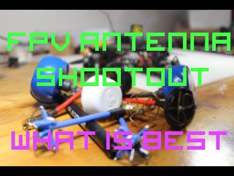 fpv-antenna-shootout-are-$$$-antennas-worth-it-find-out