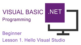 Visual Basic.NET Programming for Beginners Part 1 – Hello Visual Studio