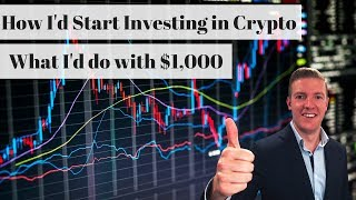 Starting in Crypto with $1,000? What I'd do if I was starting investing in cryptocurrency today