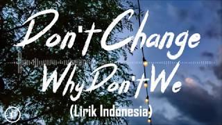 Why Don't We - Don't Change (Lirik dan Arti | Terjemahan)