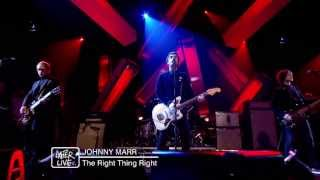 Johnny Marr - The Right Thing Right - Later Live with Jools Holland - 4 June 2013