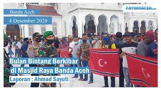 VIDEO Bulan Bintang Berkibar di Masjid Raya Banda Aceh