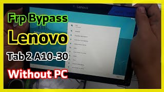 Remove Google Account Frp Bypass Lenovo Tab 2 A10-30 Without PC