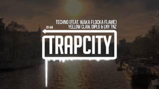 Yellow Claw, Diplo&LNY TNZ - Techno (feat. Waka Flocka Flame)